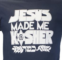 Jesus made me kosher
